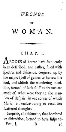 "Page reads ""WRONGS of WOMAN. CHAP. I. Abodes of horror have frequently been described, and castles, filled with spectres and chimeras, conjured up by the magic spell of genius to harrow the soul, and absorb the wondering mind. But, formed of such stuff as dreams are made of, what were they to the mansion of despair, in one corner of which Maria sat, endeavouring to recal her scattered thoughts? Surprise, astonishment, that bordered on distraction, seemed to have suspended"""