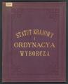 AGAD Statut Krajowy i ustawa o wyborach na Sejm Krajowy dla Królestwa Galicji i Lodomerii wraz z Wielkim Księstwem Krakowskim 1.png
