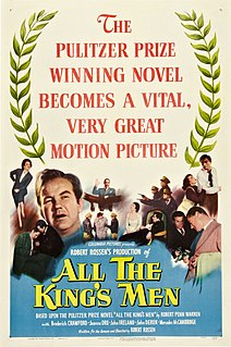 <i>All the Kings Men</i> (1949 film) 1949 American film based on Robert Penn Warrens novel directed by Robert Rossen
