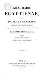 Jean-François Champollion: Grammaire égyptienne, ou Principes généraux de l'écriture sacrée egyptienne appliquée à la représentation de la langue parlée