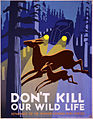 Don't kill our wild life, WPA poster, 1936-40.jpg