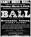 Fancy dress ball, under the direction of stewards, Tuesday, March 4, 1845. A fancy dress BALL will take place on the above evening, in the Britannia Saloon, Aurora Tavern. ... Dancing to commence at 8 (21479834340).jpg