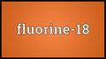 Fluorine 18.png