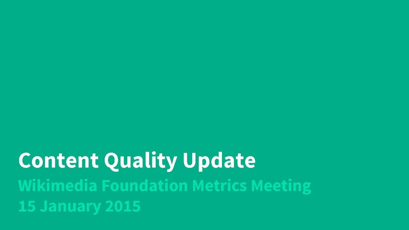 File:Key theme - Content Quality Update, Metrics Meeting January 2015.pdf