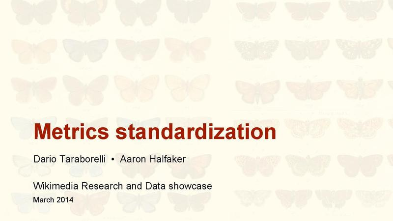 File:Metrics Standardization - Wikimedia Research & Data showcase - March 2014.pdf