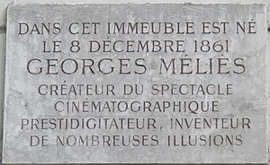 "Georges Méliès - Plaque commemorating the site of Méliès' birth – ""In this block of flats was born on the 8th of December 1861 Georges Méliès, creator of the cinematic spectacle, prestidigitator, inventor of numerous illusions"""