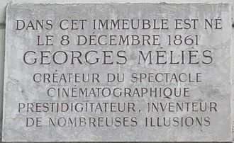 "Georges Méliès - Plaque commemorating the site of Méliès' birth – ""In this block of flats was born on 8 December 1861 Georges Méliès, creator of the cinematic spectacle, prestidigitator, inventor of numerous illusions"""