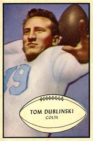 "Tom Dublinski - Dublinski on a 1953 Bowman football card (""Colts"" is an error)"