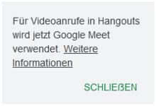 """Screenshot einer Webanwendung mit der Schaltfläche """"SCHLIEẞEN"""" (""""Schließen"""") in Großbuchstaben und Großbuchstaben ẞ.  Über der Schaltfläche wird die Meldung """"Für Videoanrufe in Hangouts wird jetzt Google Meet verwendet. Weitere Informationen"""" angezeigt."""