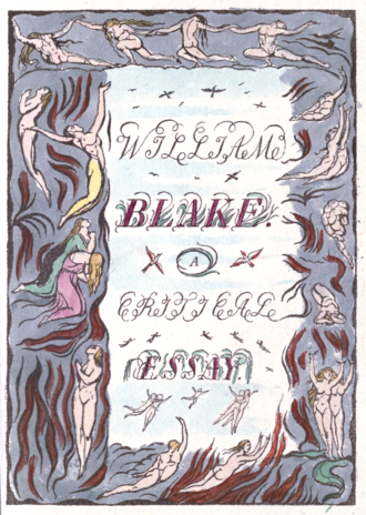 alt-text=WILLIAM BLAKE. A CRITICAL ESSAY (This book's title page with Blake's designs around lettering and border