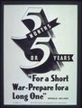 """For a Short War Prepare for a Long One"" - NARA - 514278.tif"