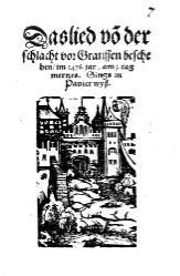 Das lied voder Schlacht vor Grannssen beschehen/ im 1476. jar. am 3. tag mertzes. Sings in Pauier wyß