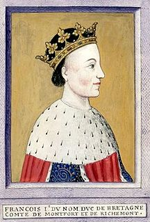 Francis I, Duke of Brittany Duke of Brittany