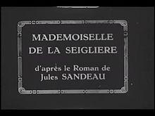 Mademoiselle de la Seiglière (1921).