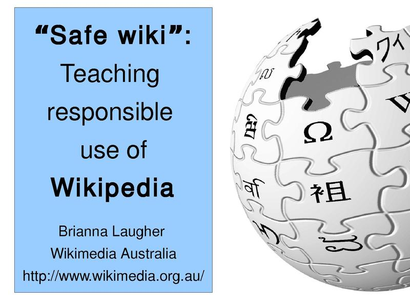 File:Safe wiki - Teaching responsible use of Wikipedia - Brianna Laugher.pdf