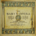 The Baby's Opera A book of old Rhymes and The Music by the Earliest Masters Book Cover 1.png