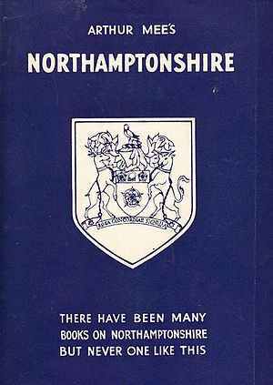 Arthur Mee - The Northamptonshire volume in The King's England series.