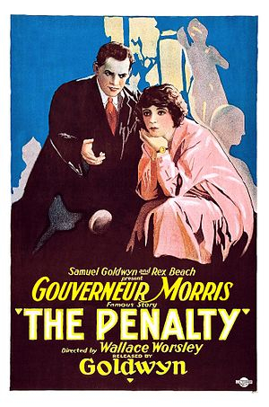 Gouverneur Morris (novelist) - Lon Chaney, Sr. in The Penalty (1920), based on The Penalty (1913) by Gouverneur Morris