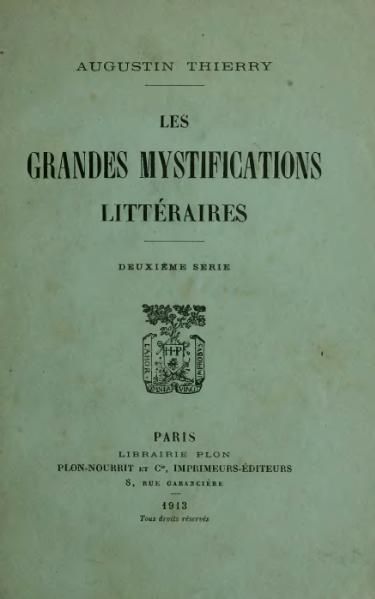 File:Thierry - Les Grandes Mystifications littéraires, sér2, 1913.djvu