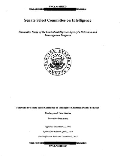The Senate Intelligence Committee report on CIA torture that details the use of torture during CIA detention and interrogation. US Senate Report on CIA Detention Interrogation Program.pdf