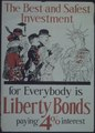 """Best and Safest Investment for everybody is Liberty bonds paying 4^ interest."" - NARA - 512673.tif"