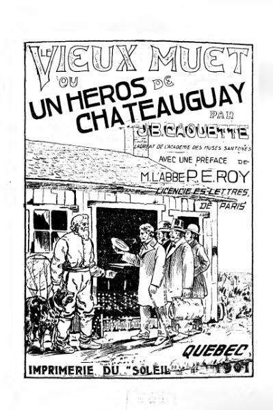 File:Caouette - Le vieux muet ou un Héros de Châteauguay, 1901.djvu