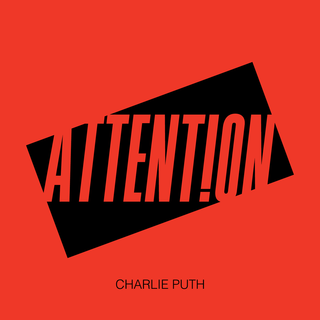 Attention (Charlie Puth song) 2017 single by Charlie Puth