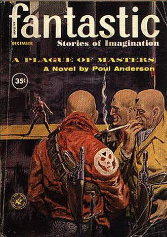 "Dominic Flandry - The Flandry short novel ""A Plague of Masters""  was the cover story on the December 1960 issue of Fantastic before being published in book form as Earthman, Go Home!."