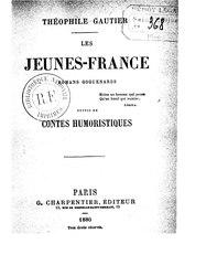 Théophile Gautier: Les jeunes France, romans goguenards