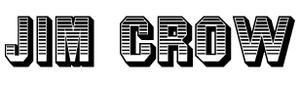 Jim Crow (typeface) - Image: Jim Crow