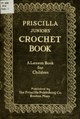 Priscilla juniors' crochet book; models and directions for crocheting adapted to girls from 8 to 12 years (IA priscillajuniors00robi).pdf