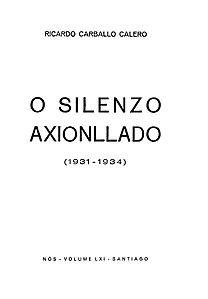 Ricardo Carballo Calero, O silenzo axionllado (1931 - 1934 ) Nós, volume LXI Santiago