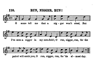 Run, Nigger, Run - Version recorded in Slave Songs of the United States (1867)