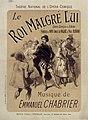 Théâtre national de l'Opéra-Comique. Le Roi malgré lui. Musique de Emmanuel Chabrier. Affiche Jules Chéret.jpg
