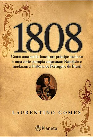 Laurentino Gomes - Cover of 1808