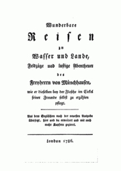 Wunderbare Reisen zu Wasser und Lande, Feldzüge und lustige Abentheuer des Freyherrn von Münchhausen, wie er dieselben bey der Flasche im Cirkel seiner Freunde selbst zu erzählen pflegt.