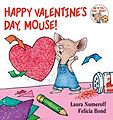 Happy Valentine's Day, Mouse! by children's book illustrator, Felicia Bond.jpeg