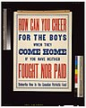 How can you cheer for the boys when they come home if you have neither fought nor paid. Subscribe now to the Canadian Patriotic Fund LCCN2005691278.jpg