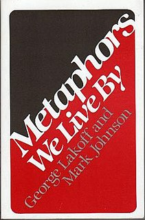 <i>Metaphors We Live By</i> 1980 book by George Lakoff and Mark Johnson