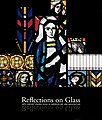 Reflections on Glass 20th Century Stained Glass in American Art and Architecture.jpg
