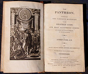 Tooke's Pantheon - Tookes Pantheon Representing the Fabulous Histories of the Heathen Gods and Most Illustrious Heroes. 32nd edition dated 1806.