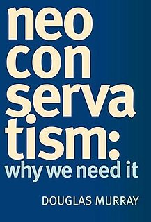 <i>Neoconservatism: Why We Need It</i> 2006 book by Douglas Murray