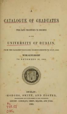 A Catalogue of Graduates who have Proceeded to Degrees in the University of Dublin, vol. 1.djvu