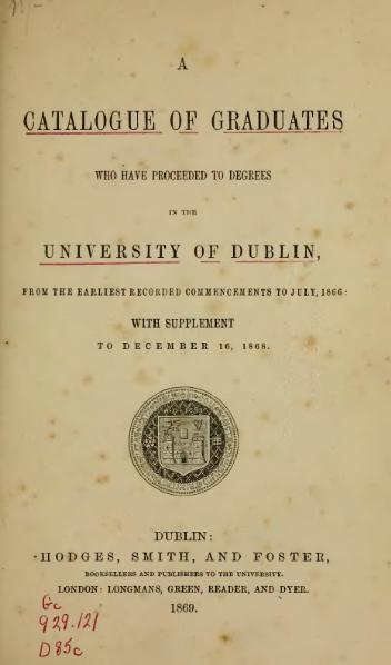 File:A Catalogue of Graduates who have Proceeded to Degrees in the University of Dublin, vol. 1.djvu