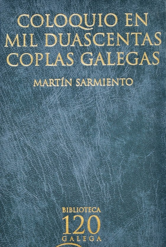 Coloquio en mil duascentas coplas galegas é o n.º 2 da Biblioteca Galega 120.