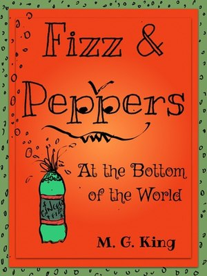 Read Fizz Peppers At The Bottom Of The World By Mg King