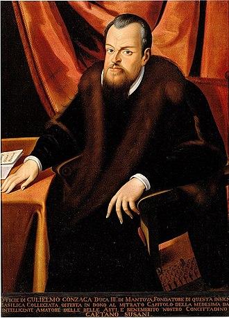 Guglielmo Gonzaga, Duke of Mantua - Guglielmo Gonzaga, Duke of Mantua
