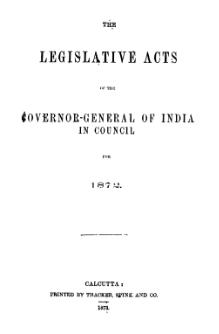 Legislative Acts of the Governor General of India in Council, 1872.djvu