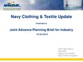 Navy Clothing & Textile Update Presented to Joint Advance Planning Brief for Industry (October 2015).pdf