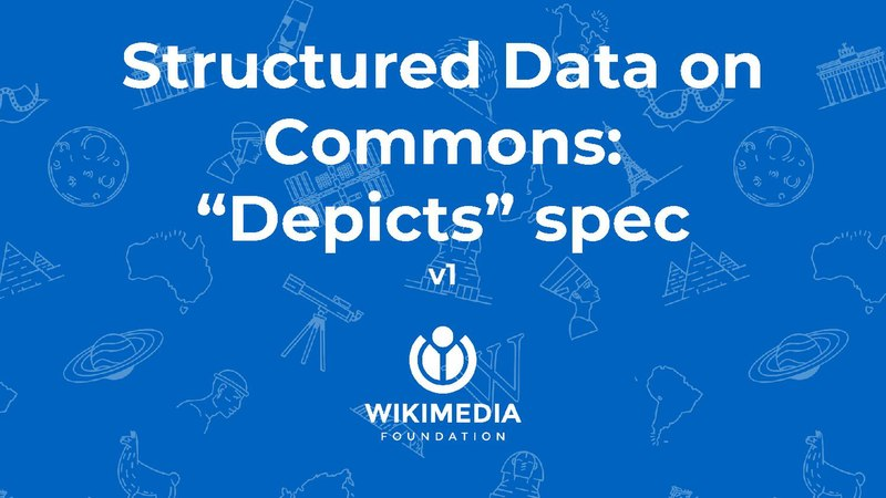 """File:Structured Data on Commons - """"Depicts"""" CC spec.pdf"""